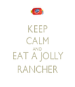 KEEP CALM AND EAT A JOLLY RANCHER - Personalised Tea Towel: Premium