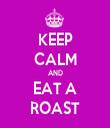 KEEP CALM AND EAT A ROAST - Personalised Tea Towel: Premium