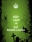 KEEP CALM AND EAT BAGNA CAODA - Personalised Tea Towel: Premium