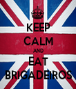 KEEP CALM AND EAT BRIGADEIROS - Personalised Tea Towel: Premium