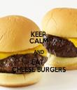 KEEP CALM AND EAT  CHEESE BURGERS - Personalised Tea Towel: Premium