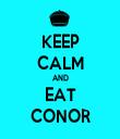 KEEP CALM AND EAT CONOR - Personalised Tea Towel: Premium
