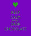 KEEP CALM AND EAT DARK CHOCOLATE - Personalised Tea Towel: Premium