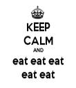 KEEP CALM AND eat eat eat eat eat - Personalised Tea Towel: Premium