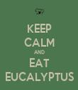 KEEP CALM AND EAT EUCALYPTUS - Personalised Tea Towel: Premium