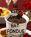 KEEP CALM AND EAT  FONDUE - Personalised Tea Towel: Premium