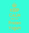 KEEP CALM AND EAT Frozen Yogurt - Personalised Tea Towel: Premium