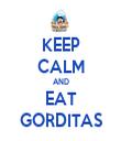 KEEP CALM AND EAT GORDITAS - Personalised Tea Towel: Premium