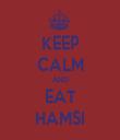 KEEP CALM AND EAT HAMSI - Personalised Tea Towel: Premium
