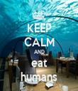 KEEP CALM AND eat humans - Personalised Tea Towel: Premium