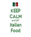 KEEP CALM and EAT Italian Food - Personalised Tea Towel: Premium