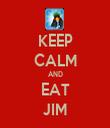 KEEP CALM AND EAT JIM - Personalised Tea Towel: Premium