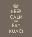 KEEP CALM AND EAT KUACI - Personalised Tea Towel: Premium