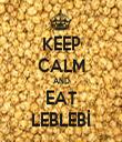 KEEP CALM AND EAT LEBLEBİ - Personalised Tea Towel: Premium