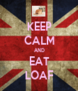 KEEP CALM AND EAT LOAF - Personalised Tea Towel: Premium