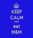 KEEP CALM AND eat M&M - Personalised Tea Towel: Premium