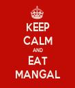 KEEP CALM AND EAT MANGAL - Personalised Tea Towel: Premium