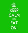 KEEP CALM AND EAT ON! - Personalised Tea Towel: Premium