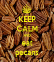 KEEP CALM AND eat pecans - Personalised Tea Towel: Premium