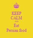 KEEP CALM AND Eat Persian food - Personalised Tea Towel: Premium