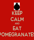 KEEP CALM AND EAT POMEGRANATES - Personalised Tea Towel: Premium