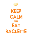 KEEP CALM AND EAT RACLETTE - Personalised Tea Towel: Premium