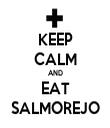 KEEP CALM AND EAT SALMOREJO - Personalised Tea Towel: Premium