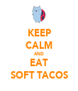 KEEP CALM AND EAT SOFT TACOS - Personalised Tea Towel: Premium