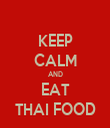 KEEP CALM AND EAT THAI FOOD - Personalised Tea Towel: Premium