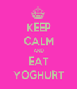 KEEP CALM AND EAT YOGHURT - Personalised Tea Towel: Premium