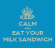 KEEP CALM AND EAT YOUR MILK SANDWICH - Personalised Tea Towel: Premium