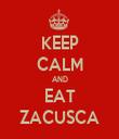 KEEP CALM AND EAT ZACUSCA - Personalised Tea Towel: Premium