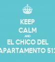 KEEP CALM AND EL CHICO DEL APARTAMENTO 512 - Personalised Tea Towel: Premium
