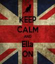 KEEP CALM AND Ella ON - Personalised Tea Towel: Premium