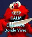 KEEP CALM AND Elmo Sabe  Donde Vives  - Personalised Tea Towel: Premium
