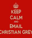 KEEP CALM AND EMAIL CHRISTIAN GREY - Personalised Tea Towel: Premium
