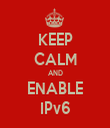 KEEP CALM AND ENABLE IPv6 - Personalised Tea Towel: Premium