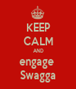 KEEP CALM AND engage  Swagga - Personalised Tea Towel: Premium