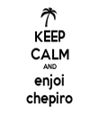 KEEP CALM AND enjoi chepiro - Personalised Tea Towel: Premium