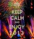 KEEP CALM AND ENJOY 2 0 1 3  - Personalised Tea Towel: Premium