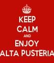 KEEP CALM AND ENJOY ALTA PUSTERIA - Personalised Tea Towel: Premium