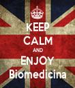 KEEP CALM AND ENJOY Biomedicina - Personalised Tea Towel: Premium