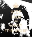 KEEP CALM AND ENJOY FRIENDSHIP - Personalised Tea Towel: Premium