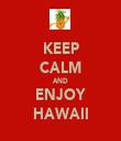 KEEP CALM AND ENJOY HAWAII - Personalised Tea Towel: Premium