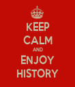 KEEP CALM AND ENJOY HISTORY - Personalised Tea Towel: Premium