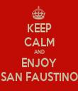KEEP CALM AND ENJOY SAN FAUSTINO - Personalised Tea Towel: Premium