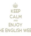 KEEP CALM AND ENJOY THE ENGLISH WEEK - Personalised Tea Towel: Premium