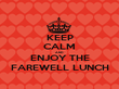KEEP CALM AND  ENJOY THE FAREWELL LUNCH - Personalised Tea Towel: Premium