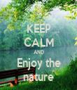 KEEP CALM AND Enjoy the nature - Personalised Tea Towel: Premium