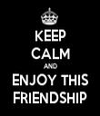 KEEP CALM AND ENJOY THIS FRIENDSHIP - Personalised Tea Towel: Premium